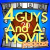 4 Guys And A Movie Podcast