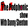 The Podphonic show with Danny Shenton