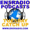EN5Radio Tuesday Podcasts