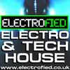 Electrofied Radio Show - Electro House & Tech House