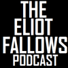 The Eliot Fallows Podcast